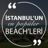 İstanbul'un En Popüler Beach'leri